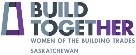Build Together - Women of the Building Trades - Saskatchewan